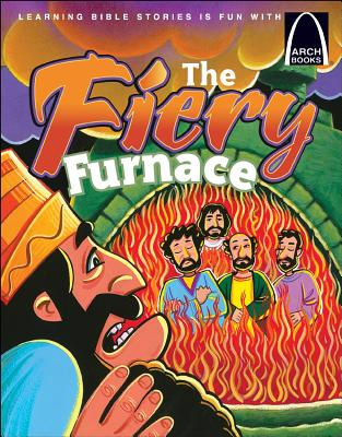 Image for The Fiery Furnace - Arch Books