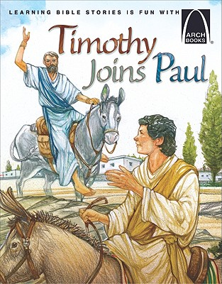 Image for Timothy Joins Paul - Arch Books