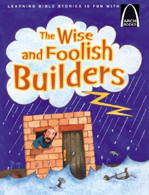 Image for The Wise and Foolish Builders