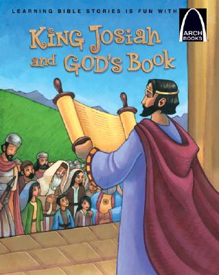 King Josiah and God's Book - Arch Books, Arch