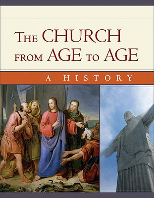 The Church from Age to Age: From Galilee to Global Christianity, Klaus Detlev Schulz, Robert G. Clouse, Marianka S. Fousek