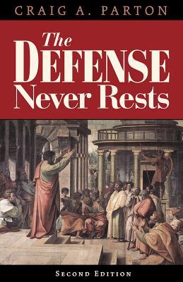 The Defense Never Rests - Second Edition, Craig A Parton