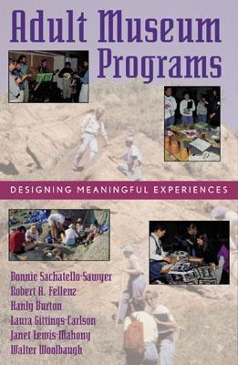 Image for Adult Museum Programs: Designing Meaningful Experiences (American Association for State and Local History)
