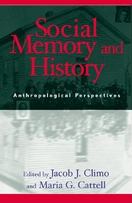 Image for Social Memory and History: Anthropological Perspectives