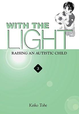 With the Light: Raising an Autistic Child, Vol. 2, Tobe, Keiko