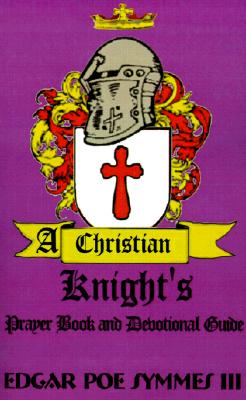 Image for A Christian Knight's: Prayer Book and Devotional Guide