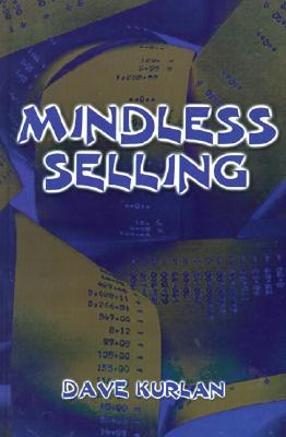 Mindless Selling, Kurlan, Dave