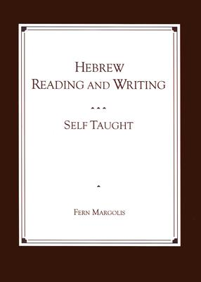 Hebrew Reading and Writing: Self Taught, Fern  Margolis