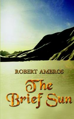 The Brief Sun, Ambros, Robert