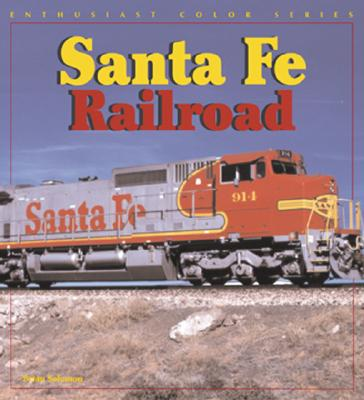 Image for Santa Fe Railway (Enthusiast Color Series)
