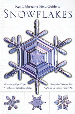 Image for Ken Libbrecht's Field Guide to Snowflakes