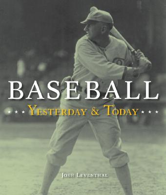 Baseball Yesterday and Today (Big Book), Josh Leventhal