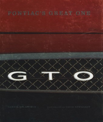 GTO - Pontiac's Great One, Holmstrom, Darwin And  David Newhardt