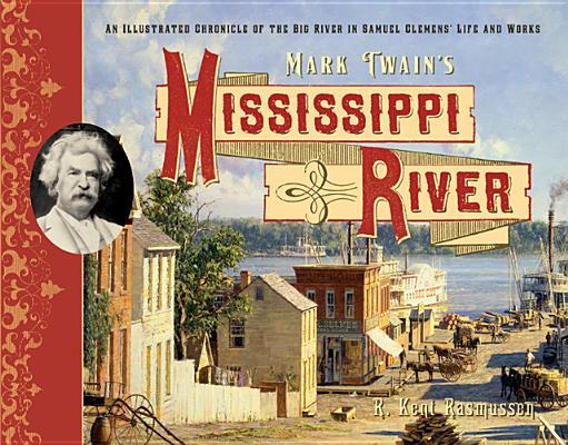 MARK TWAIN'S MISSISSIPPI RIVER, R. KENT RASMUSSEN