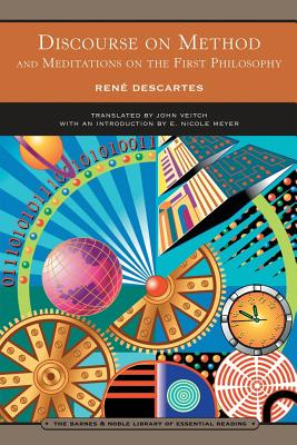 Discourse on Method (Barnes & Noble Library of Essential Reading): And Meditations on the First Philosophy, Descartes, Rene