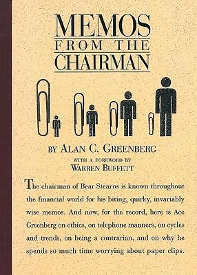 Memos from the Chairman, Alan C. Greenberg