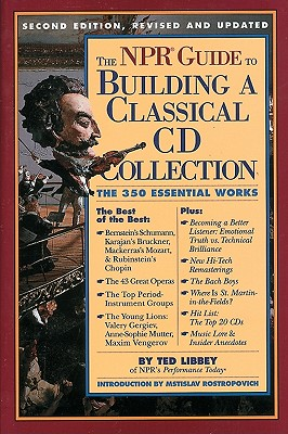 Image for The NPR Guide to Building a Classical CD Collection: Second Edition, Revised and Updated