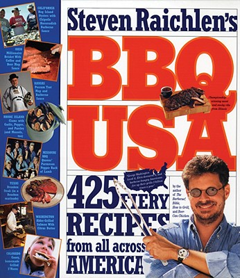 BBQ USA: 425 Fiery Recipes from All Across America, Raichlen, Steven