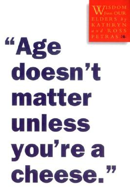 """Image for """"Age Doesn't Matter Unless You're a Cheese"""": Wisdom from Our Elders"""