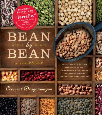 Bean By Bean: A Cookbook: More than 175 Recipes for Fresh Beans, Dried Beans, Cool Beans, Hot Beans, Savory Beans, Even Sweet Beans!, Dragonwagon, Crescent