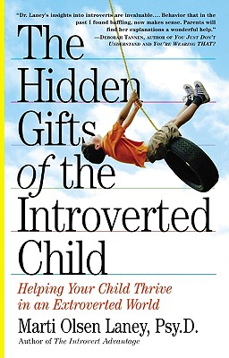 Image for The Hidden Gifts of the Introverted Child: Helping You Child Thrive in an Extroverted World