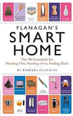 Image for Flanagan's Smart Home: The 98 Essentials for Starting Out, Starting Over, Scaling Back