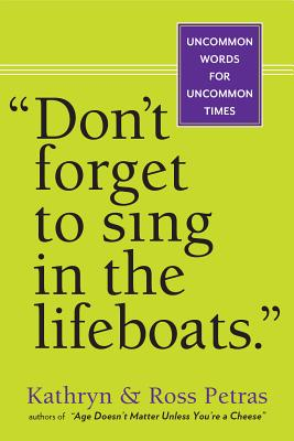 Image for 'Don't Forget to Sing in the Lifeboats': Uncommon Wisdom for Uncommon Times