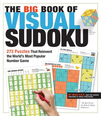 The Big Book of Visual Sudoku: 273 Puzzles that Reinvent the World's Most Popular Number Game, Nikoli Publishing