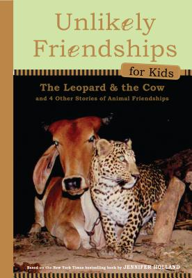 Image for Unlikely Friendships for Kids: The Leopard & the Cow: And Four Other Stories of Animal Friendships
