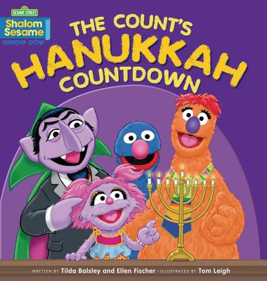 The Count's Hanukkah Countdown (Shalom Sesame), Tilda Balsley  (Author) , Ellen Fischer  (Author) , Tom Leigh (Illustrator)