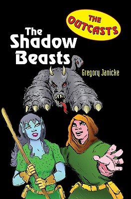 Outcasts 1: The Shadow Beasts (The Outcasts), GREGORY JANICKE