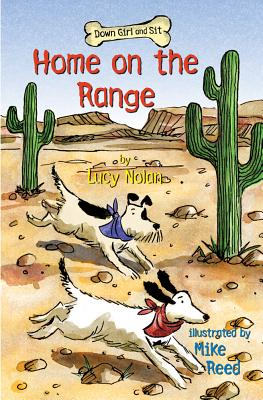 Home on the Range (Down Girl and Sit), Nolan, Lucy A.
