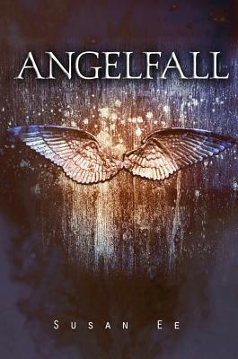 Angelfall (Penryn & the End of Days, Book 1), Susan Ee