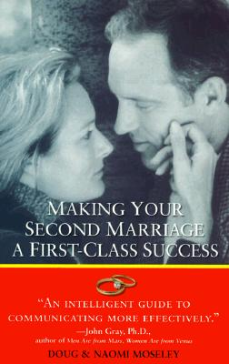 Making Your Second Marriage a First-Class Success, Moseley, Doug; Moseley, Naomi