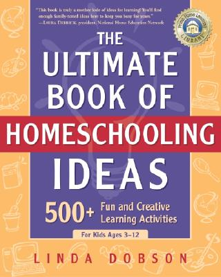Image for ULTIMATE BOOK OF HOMESCHOOLING IDEAS: 500+ FUN AND CREATIVE LEARNING ACTIVI