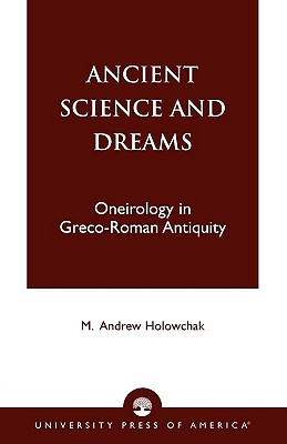 Image for Ancient Science and Dreams: Oneirology in Greco-Roman Antiquity