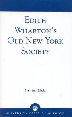 Edith Wharton's Old New York Society, Zihala, Maryann