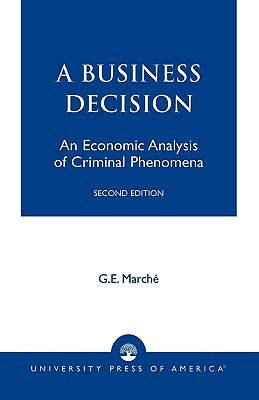 Murder as a Business Decision: An Economic Analysis of Criminal Phenomena, March�, G. E.