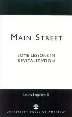 Main Street: Some Lessons in Revitalization, Lopilato, II, Louis