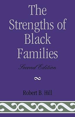 The Strengths of Black Families, Hill, Robert B.