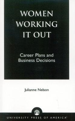 Image for Women Working It Out: Career Plans and Business Decisions
