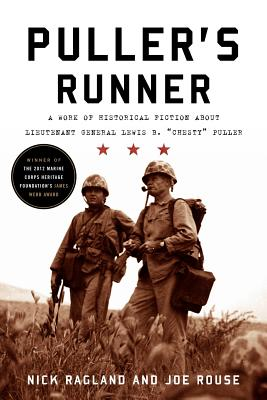 Puller's Runner: A Work of Historical Fiction about Lieutenant General Lewis B. 'Chesty' Puller, Ragland, Nick; Rouse, Joe