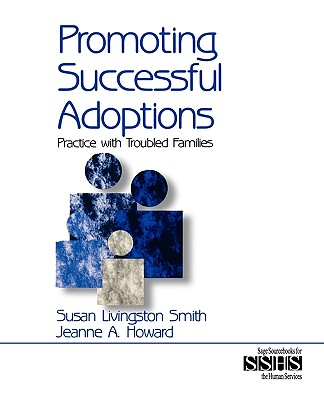 Image for Promoting Successful Adoptions: Practice with Troubled Families (SAGE Sourcebooks for the Human Services)