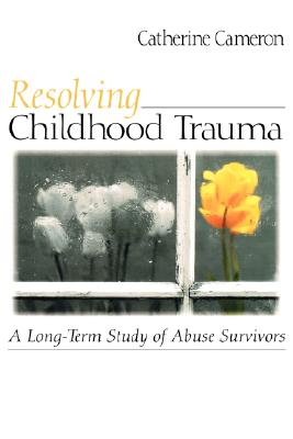 Image for Resolving Childhood Trauma: A Long-Term Study of Abuse Survivors