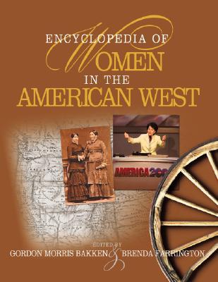 Encyclopedia of Women in the American West, Brenda Farrington (Editor) Gordon Morris Bakken (Editor)