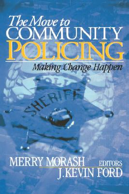 Image for The Move to Community Policing: Making Change Happen