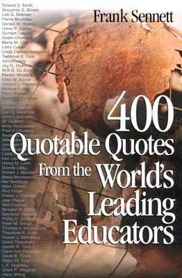 Image for 400 Quotable Quotes From the World?s Leading Educators