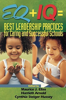 Image for EQ + IQ = Best Leadership Practices for Caring and Successful Schools