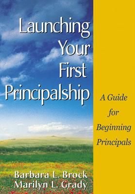 Image for LAUNCHING YOUR FIRST PRINCIPALSHIP: A GUIDE FOR BEGINNING PRINCIPALS