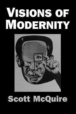 Image for Visions of Modernity: Representation, Memory, Time and Space in the Age of the Cinema